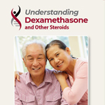 Click here for more information about Understanding Dexamethasone and Other Steroids