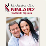 Click here for more information about Understanding Ninlaro® (ixazomib) capsules