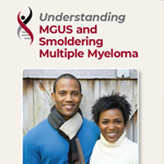 Understanding MGUS and Smoldering Multiple Myeloma